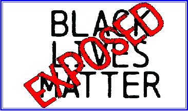 Black Lives Matter Exposed: Beyond the Violent Riots